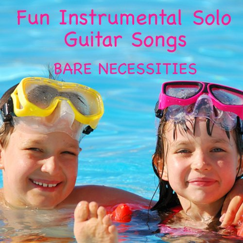 Bare Necessities: Fun Instrumental Solo Guitar Songs]()