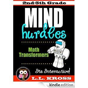 Mind Hurdles: Math Transformers Interactive Fun (An Introduction to Slides, Flips and Turns for Grades 2-5) LL Kross
