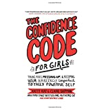 ABIS_BOOK  Amazon, модель The Confidence Code for Girls: Taking Risks, Messing Up, and Becoming Your Amazingly Imperfect, Totally Powerful Self, артикул 0062796984
