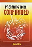 img - for Preparing to be Confirmed: Lectio Divina by Diana Klein (2004-09-01) book / textbook / text book