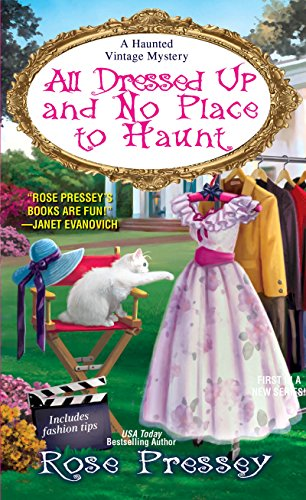All Dressed Up and No Place to Haunt (A Haunted Vintage Mystery Book 2)