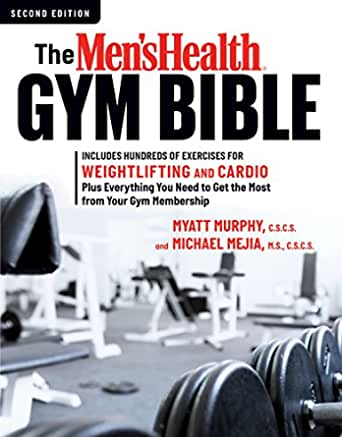 The Mens Health Gym Bible (2nd Edition): Includes Hundreds of Exercises for Weightlifting and Cardio (English Edition)