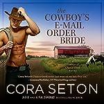 The Cowboy's E-Mail Order Bride | Cora Seton