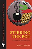 img - for Stirring the Pot: A History of African Cuisine (Africa in World History) book / textbook / text book