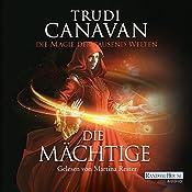 Die Mächtige (Die Magie der tausend Welten 3) | Trudi Canavan
