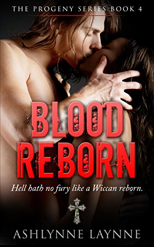 Book: Blood Reborn (The Progeny Series #4) by Ashlynne Laynne