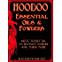 Hoodoo Essential Oils and Powders: From Money Oil to Hotfoot Powder and Much More