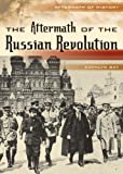 The Aftermath of the Russian Revolution, Kathlyn Gay, 0822590921