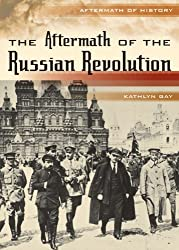 The Aftermath of the Russian Revolution (Aftermath of History)