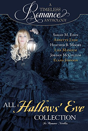 All Hallows Halloween (All Hallows' Eve Collection (A Timeless Romance Anthology Book)