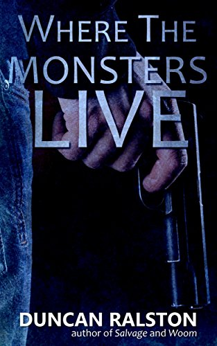 Where the Monsters Live: A Dark Revenge Thriller