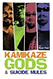 Kamikaze Gods and Suicide Mules, Reno Four Staff, 0595289061