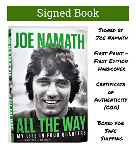 (Joe Namath All the Way: My Life in Four Quarters (SIGNED BOOK) AUTOGRAPHED COA (May 7, 2019))