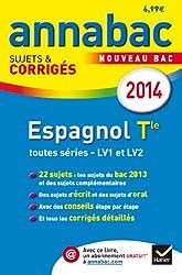 Annales Annabac 2014 Espagnol Tle LV1 et LV2: Sujets et corrigés du bac - Terminale