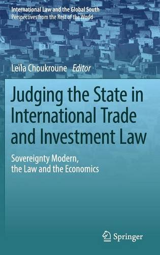 Judging the State in International Trade and Investment Law: Sovereignty Modern, the Law and the Economics (Internationa