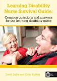 Learning Disability Nurse Survival Guide: Common questions and answers for the learning disability nurse by David Dalby (2012-06-19)