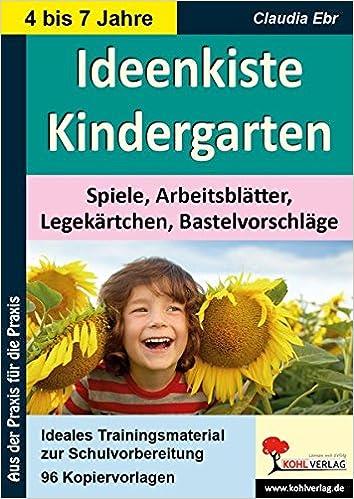 Ideenkiste Kindergarten: Spiele, Arbeitsblätter, Legekärtchen ...