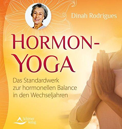 Hormon-Yoga: Das Standardwerk zur hormonellen Balance in den Wechseljahren Taschenbuch – 2. Mai 2011 Dinah Rodrigues Schirner Verlag 3843402205 Endokrinologie