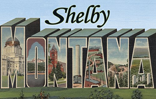 - Shelby, Montana - Large Letter Scenes (24x36 SIGNED Print Master Giclee Print w/Certificate of Authenticity - Wall Decor Travel Poster)