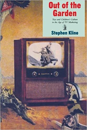 Out of the Garden: Toys and Children's Culture in the Age of TV Marketing (Culture and Communication in Canada) by Stephen Kline (1995-12-17)