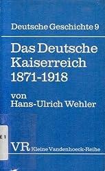 Das Deutsche Kaiserreich 1871-1918 (Deutsche Geschichte)