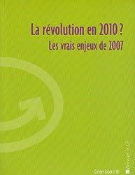 La révolution en 2010 ? : Les vrais enjeux de 2007 (1DVD)