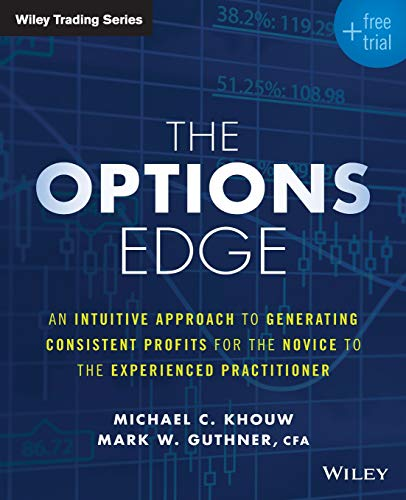 51o5R8DTd4L - The Options Edge: An Intuitive Approach to Generating Consistent Profits for the Novice to the Experienced Practitioner (Wiley Trading)