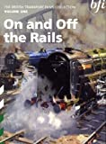 The British Transport Films Collection Volume 1 - On and Off the Rails [DVD]