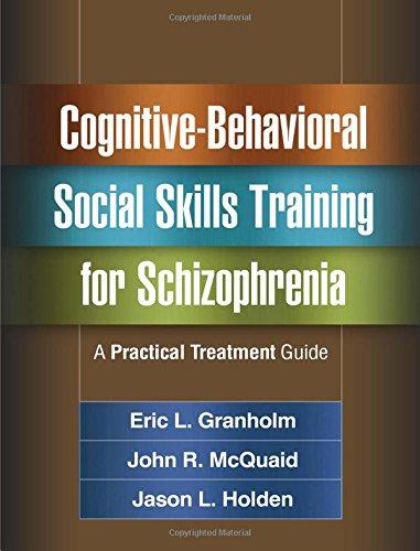 Cognitive Behavioral Social Skills Training For Schizophrenia  A Practical Treatment Guide