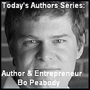 Today's Authors Series: Entrepreneur Bo Peabody Audiobook