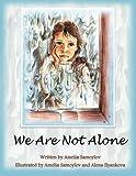 We Are Not Alone, Amelia Samoylov, 1493129988