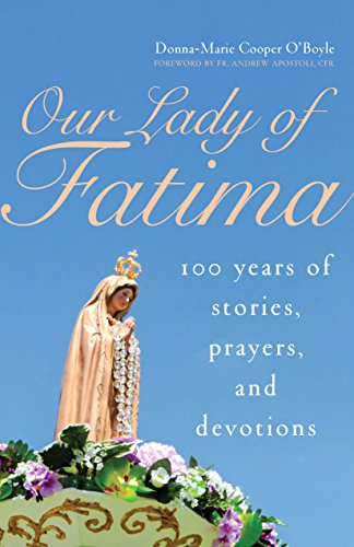 Our Lady of Fatima: 100 Years of Stories, Prayers, and Devotions cover