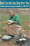 img - for Don't Let the Sun Step Over You: A White Mountain Apache Family Life, 1860-1975 First Printing edition by Watt, Eva Tulene (2004) Paperback book / textbook / text book
