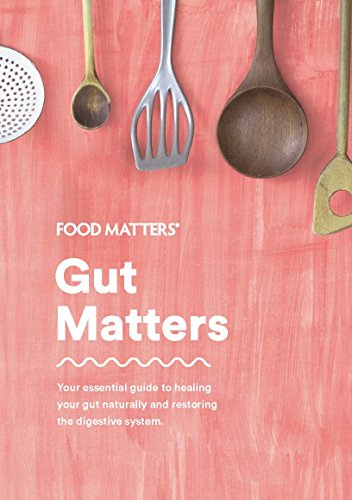 Gut Matters Book by Food Matters - Your Essential Guide to Healing Your Gut Naturally & Restoring The Digestive (Bosch Nuts)