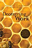 img - for Decentring Work: Critical Perspectives on Leisure, Social Policy, and Human Development book / textbook / text book
