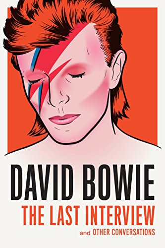 David Bowie: The Last Interview: and Other Conversations (The Last Interview - Bowie Series