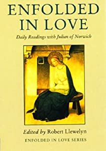 Enfolded in Love: Daily Readings with Julian of Norwich