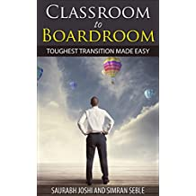 Classroom to Boardroom: Toughest Transition Made Easy (Reach My Soul Book 3)