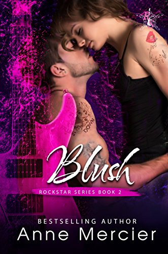 Blush (Rockstar Book 2) by [Mercier, Anne]