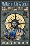 #3: Matters of Life and Death: A Catholic Guide to the Moral Questions of Our Time