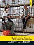 Doing Qualitative Research : Designs, Methods, and Techniques Plus MySearchLab with EText, Garner, Roberta M. and Scott, Greg M., 0205231667
