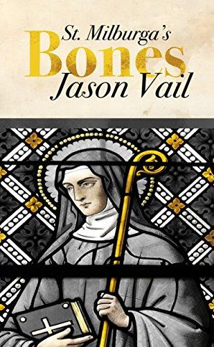 Saint Milburga's Bones (A Stephen Attebrook mystery Book - Relish Harvest