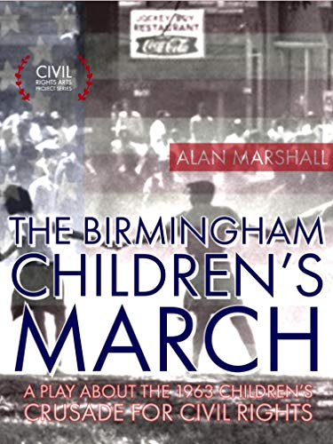 Pdf eBooks The Birmingham Children's March: A Play About the 1963 Children's Crusade for Civil Rights (Civil Rights Arts Project Series)