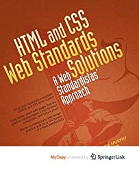 HTML and CSS Web Standards Solutions: A Web Standardistas' Approach