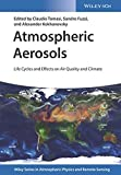 img - for Atmospheric Aerosols: Life Cycles and Effects on Air Quality and Climate (Wiley Series in Atmospheric Physics and Remote Sensing) book / textbook / text book