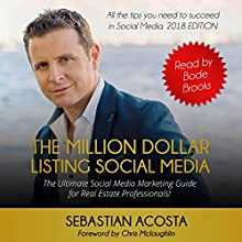 The Million Dollar Listing Social Media: The Ultimate Social Media Marketing Guide for Real Estate Professionals! Audiobook by Sebastian Acosta Narrated by Bode Brooks