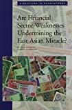 Are Financial Sector Weaknesses Undermining the East Asian Miracle? 9780821340066