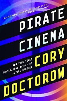 Pirate Cinema by [Doctorow, Cory]