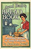 Aunt Barb's Bread Book, Barbara Swell, 1883206626