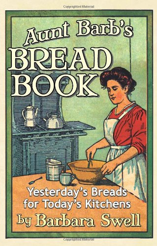 Aunt Barb's Bread Book by Barbara Swell